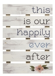 Skid Sign - This Is Our Happily Ever After