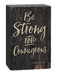 Barnhouse Block- Be Strong and Courageous