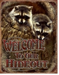 Welcome - Our Hideout Tin Signs