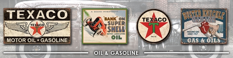 Nostalgic Oil & Gasoline tin signs from ClassicTinSigns com